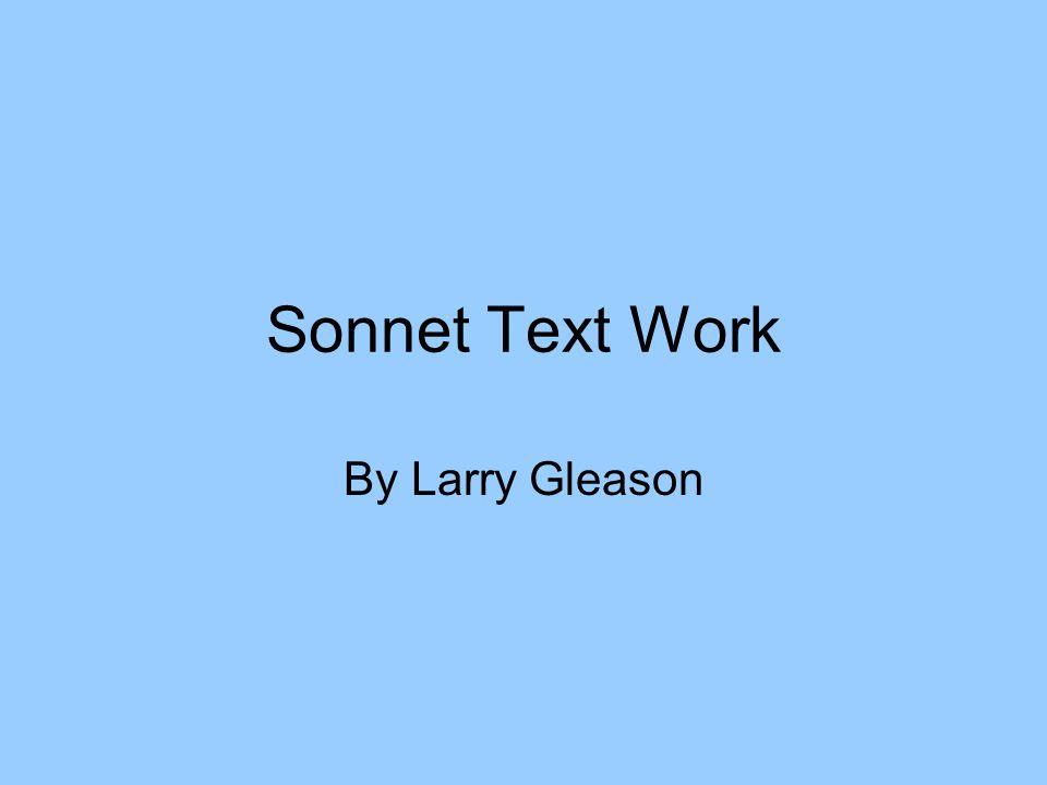 Sonnet Text Work By Larry Gleason Sonnet text work. By Larry Gleason