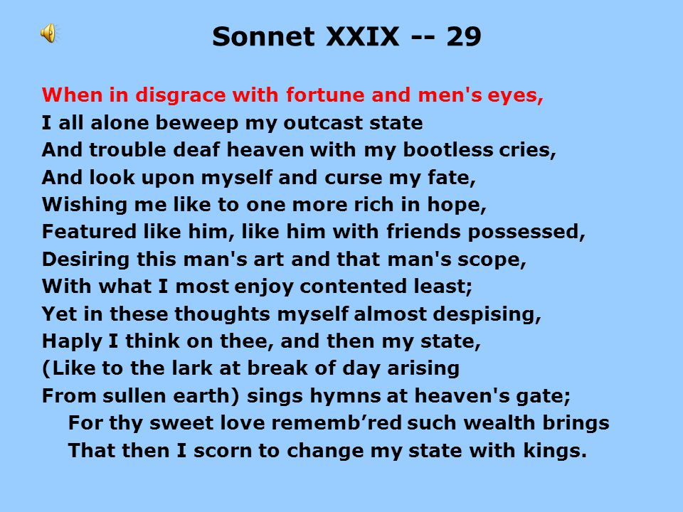 Sonnet XXIX -- 29 When in disgrace with fortune and men s eyes,