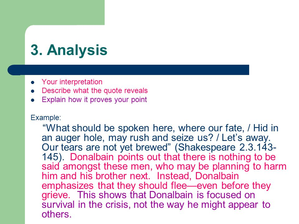 3. Analysis Your interpretation Describe what the quote reveals