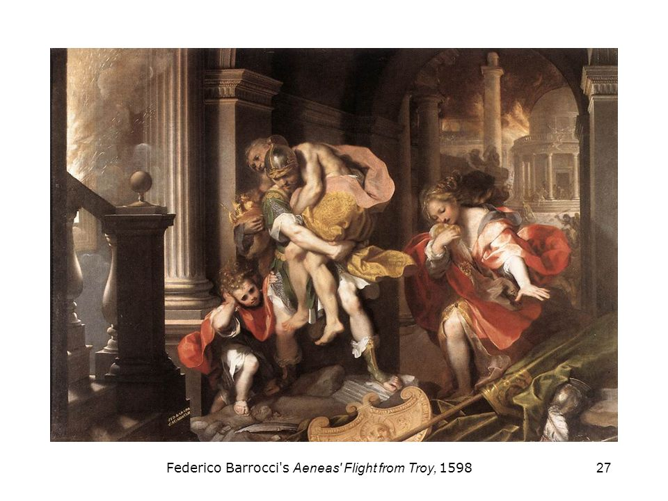 Federico Barrocci s Aeneas Flight from Troy, 1598