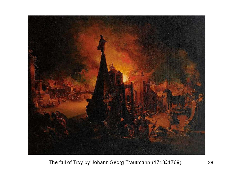 The fall of Troy by Johann Georg Trautmann (1713ミ1769)