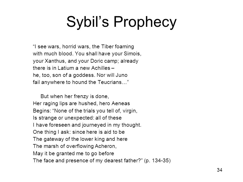 Sybil's Prophecy I see wars, horrid wars, the Tiber foaming