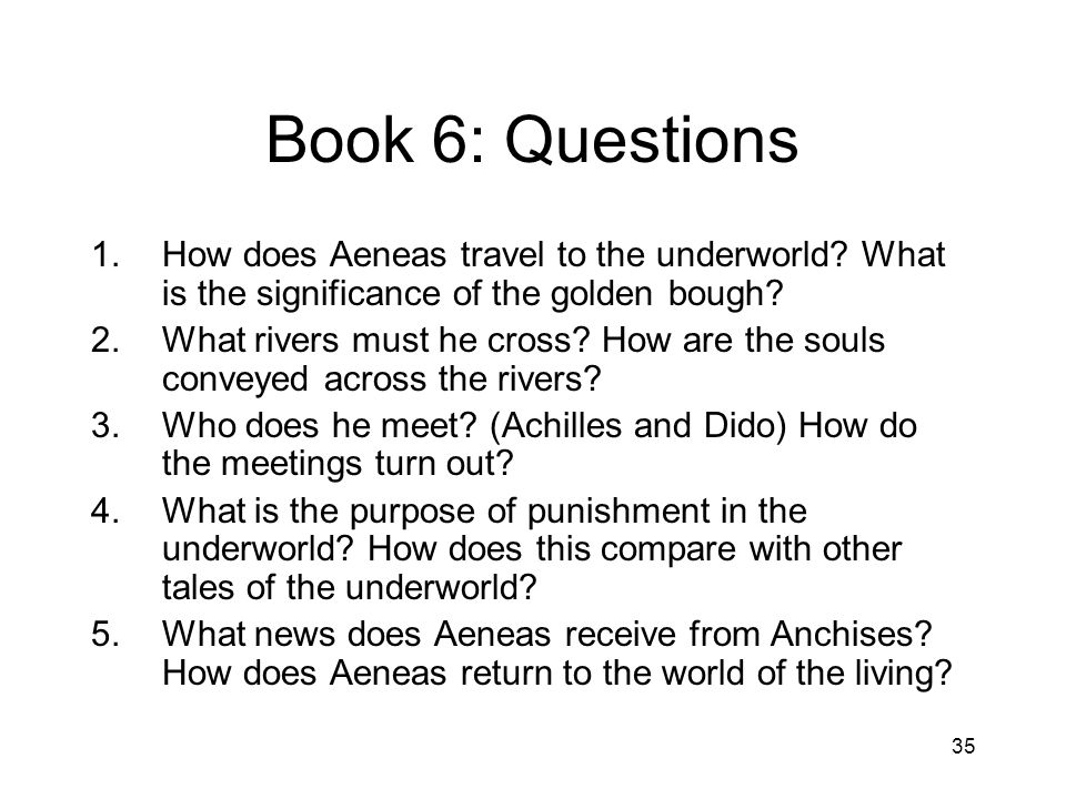 Book 6: Questions How does Aeneas travel to the underworld What is the significance of the golden bough