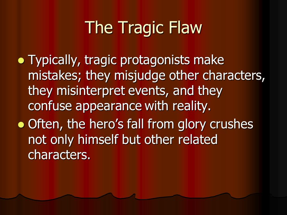 The Tragic Flaw