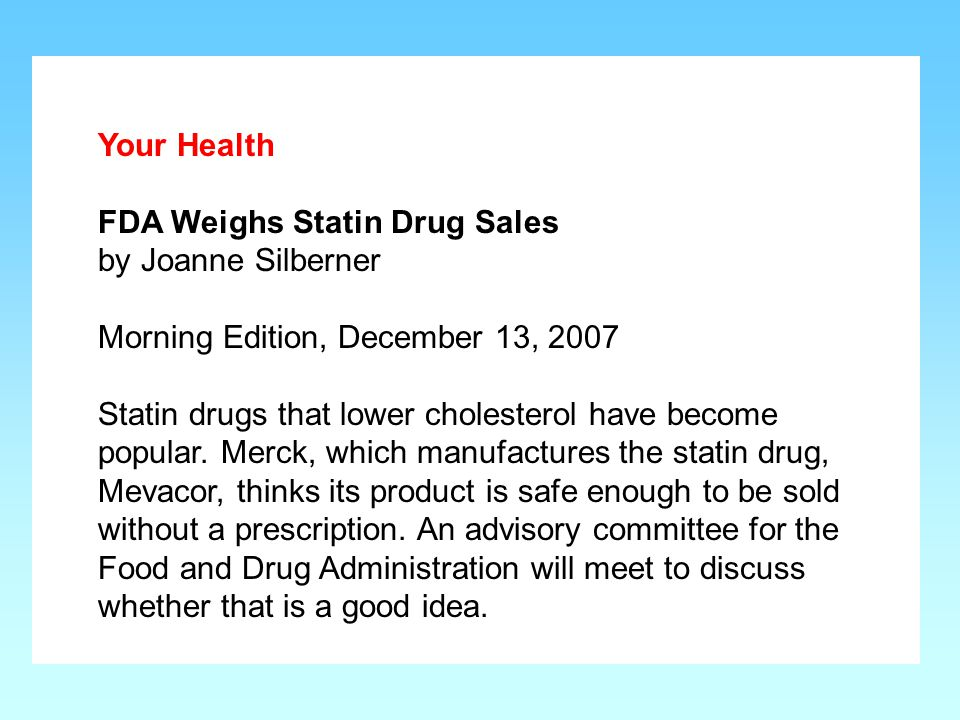 Your Health FDA Weighs Statin Drug Sales. by Joanne Silberner. Morning Edition, December 13, 2007.