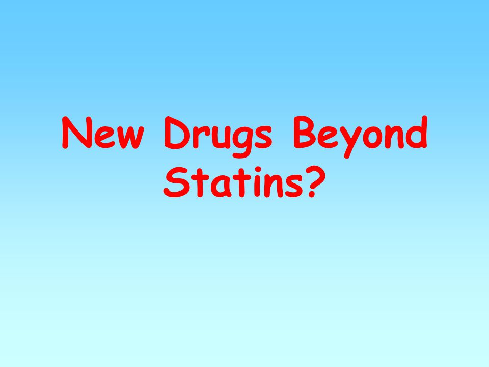 New Drugs Beyond Statins