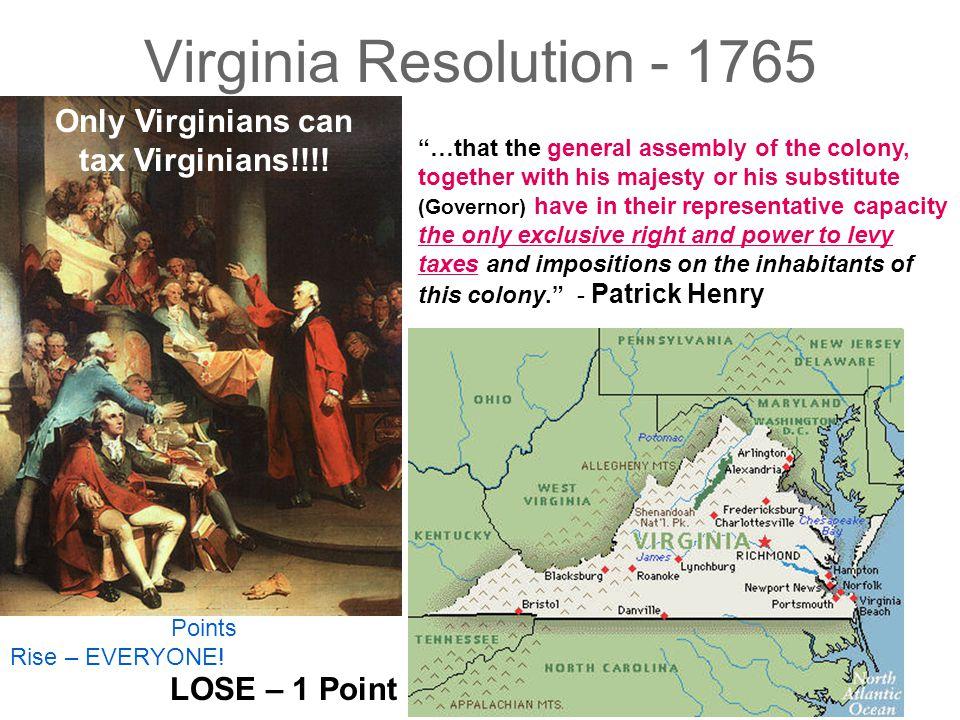 Virginia Resolution - 1765 Only Virginians can tax Virginians!!!!