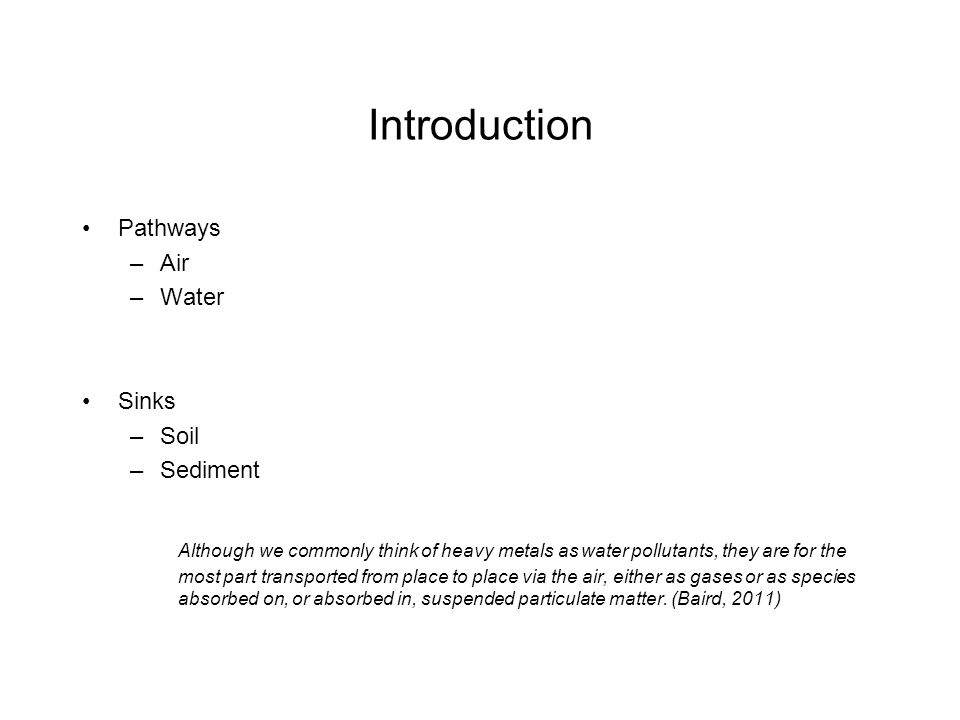Introduction Pathways. Air. Water. Sinks. Soil. Sediment.