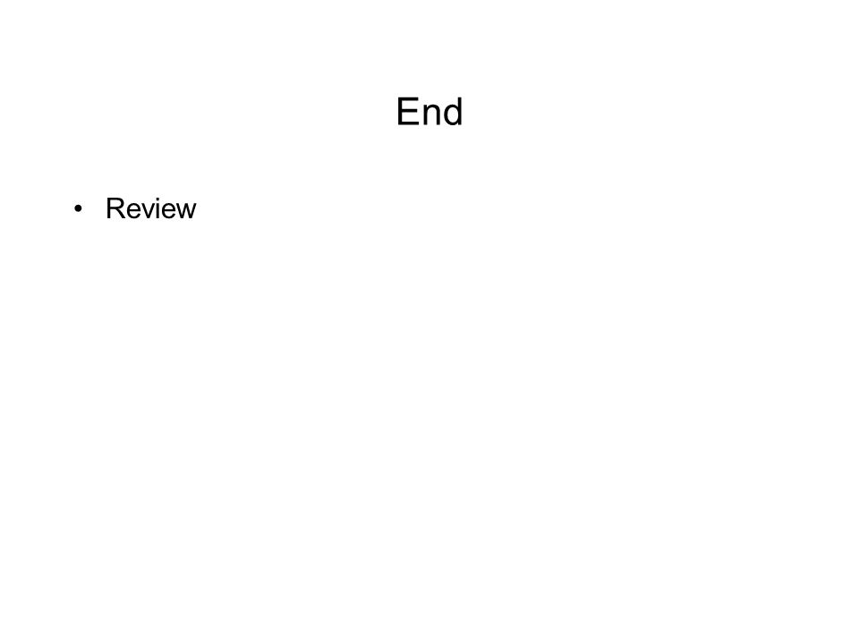 End Review