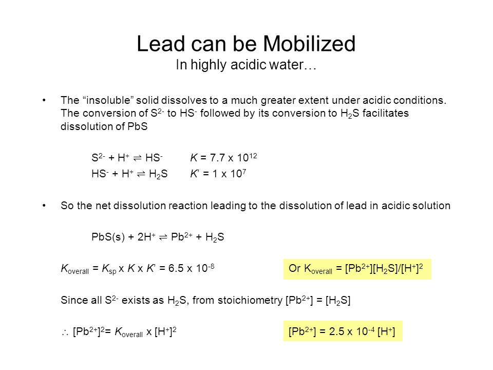 Lead can be Mobilized In highly acidic water…