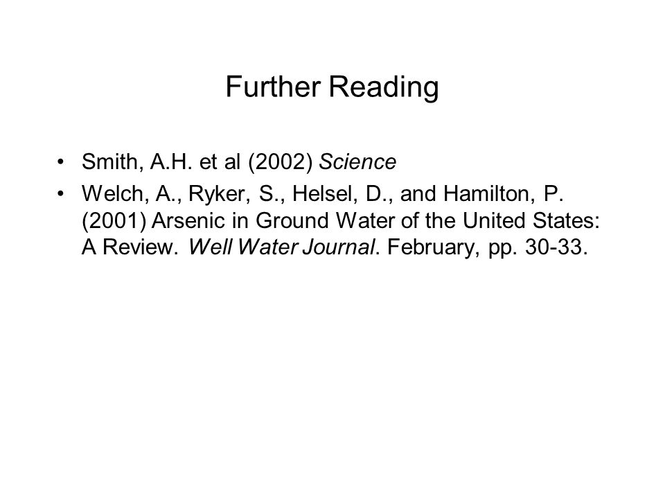 Further Reading Smith, A.H. et al (2002) Science