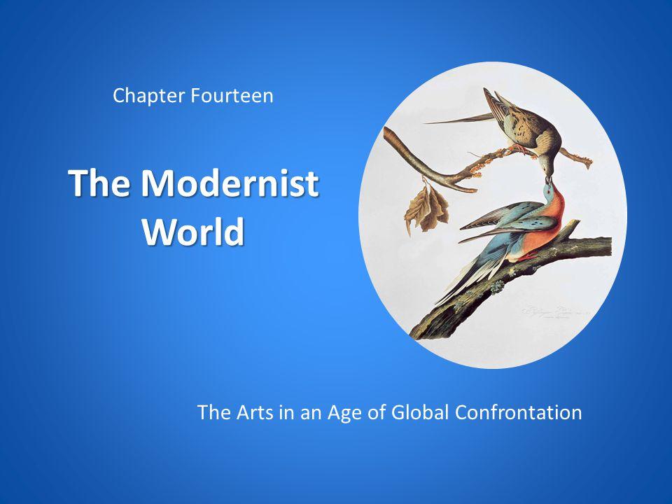 Chapter Fourteen The Modernist World