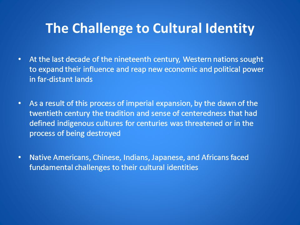 The Challenge to Cultural Identity