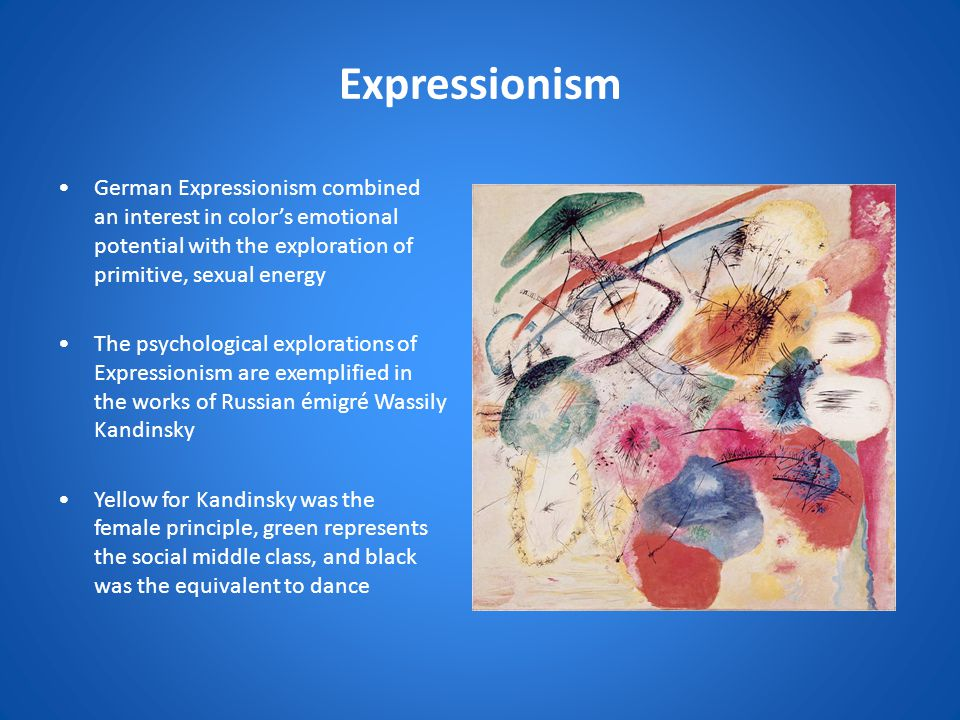 Expressionism German Expressionism combined an interest in color's emotional potential with the exploration of primitive, sexual energy.