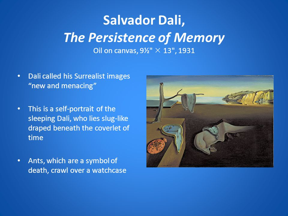 Salvador Dali, The Persistence of Memory Oil on canvas, 9½  13 , 1931