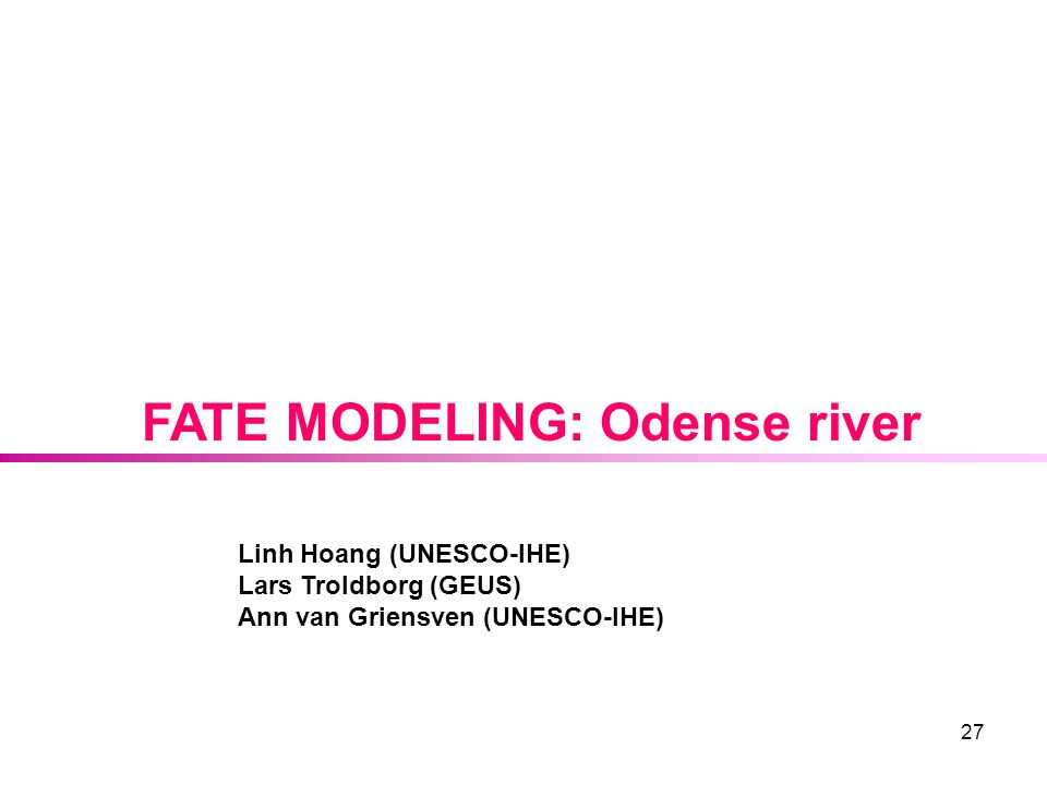 FATE MODELING: Odense river