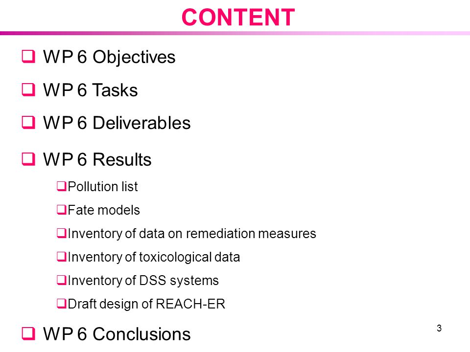 CONTENT WP 6 Objectives WP 6 Tasks WP 6 Deliverables WP 6 Results