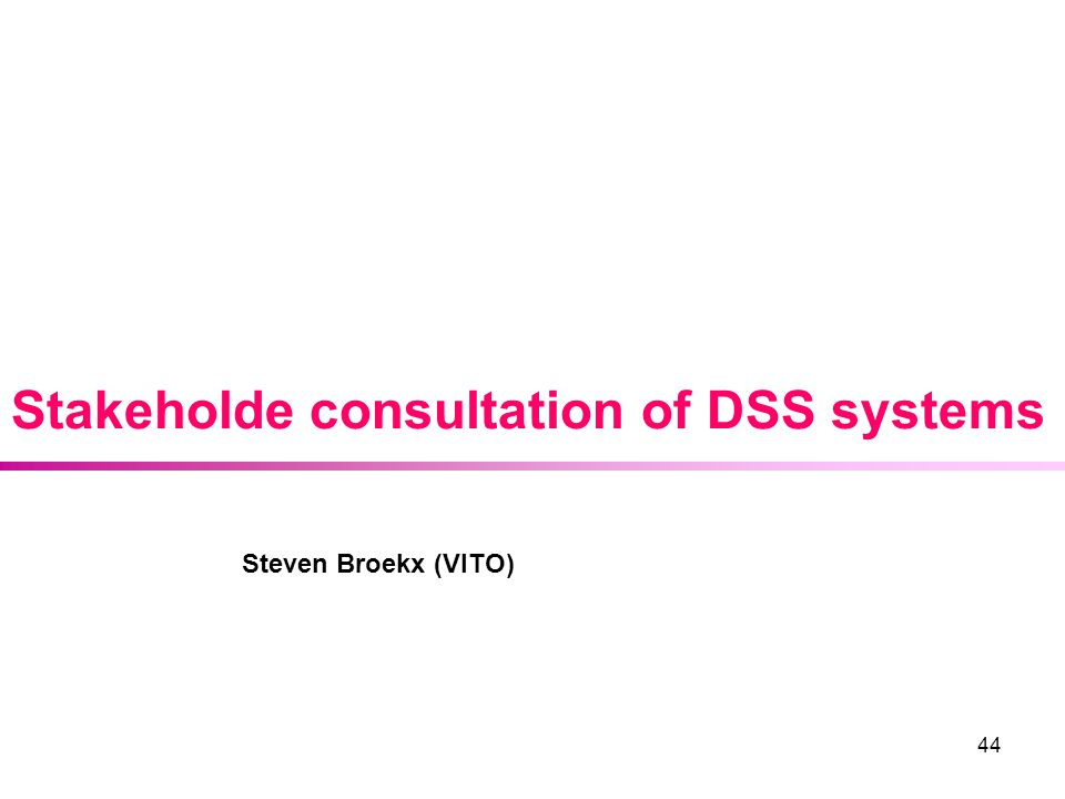 Stakeholde consultation of DSS systems