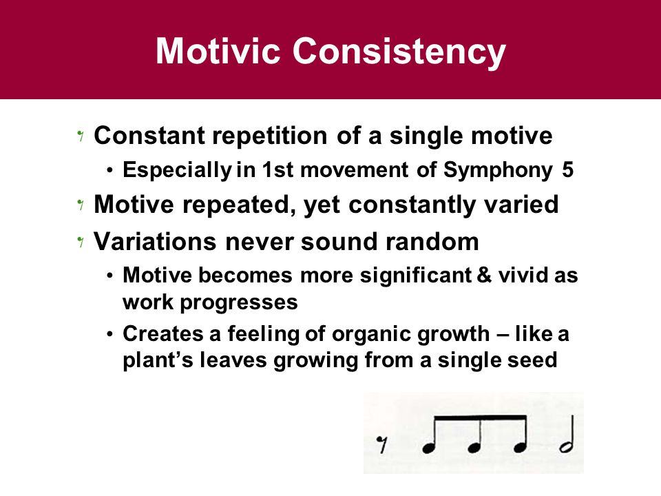 Motivic Consistency Constant repetition of a single motive