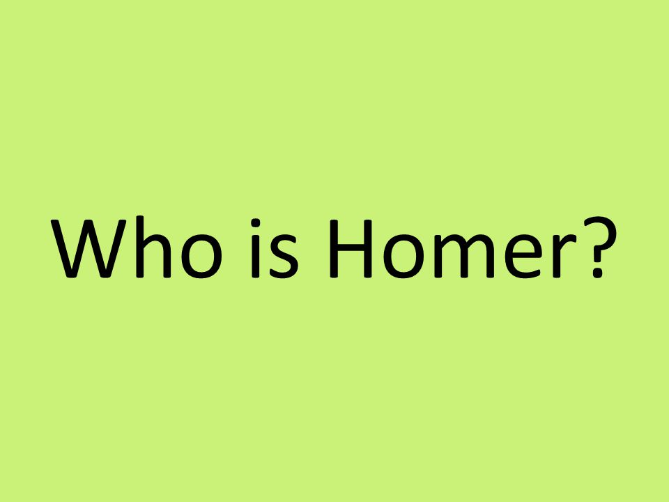 Who is Homer