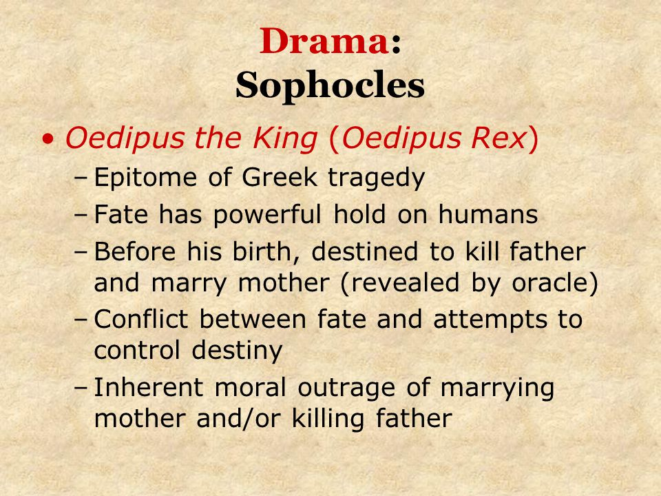 Drama: Sophocles Oedipus the King (Oedipus Rex)