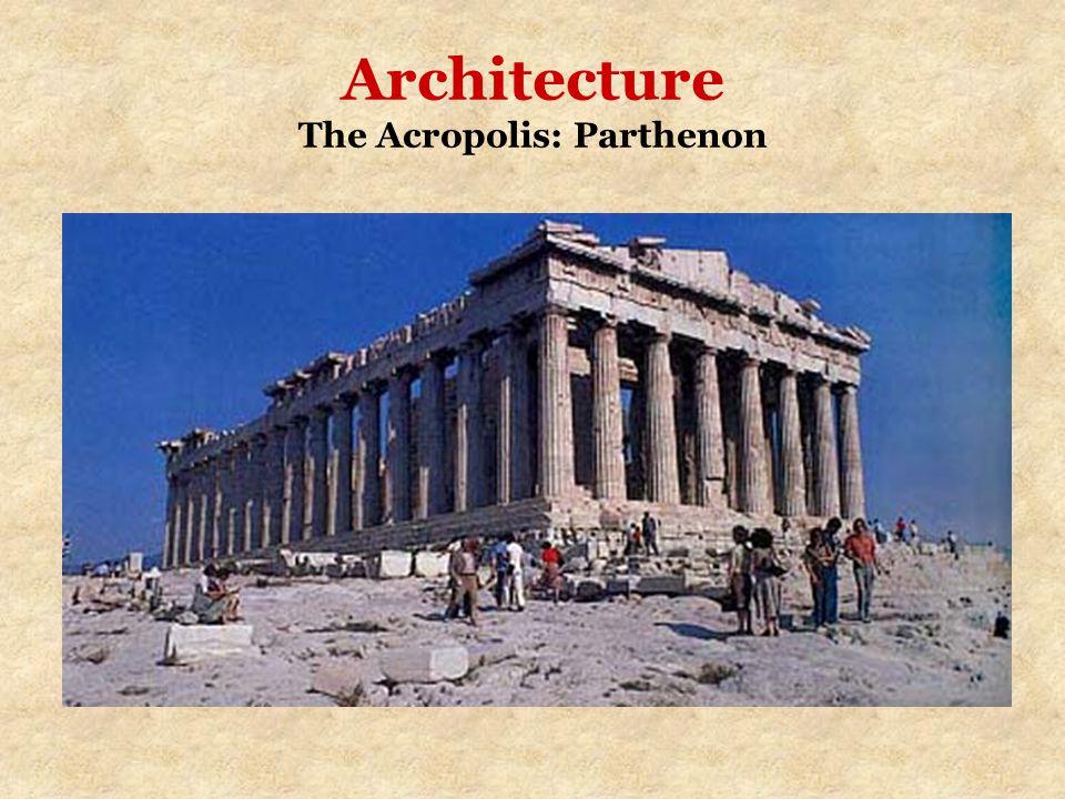 Architecture The Acropolis: Parthenon