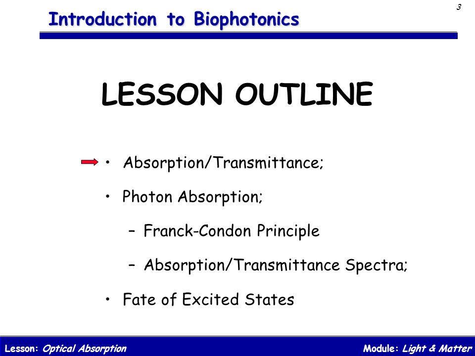 LESSON OUTLINE Absorption/Transmittance; Photon Absorption;