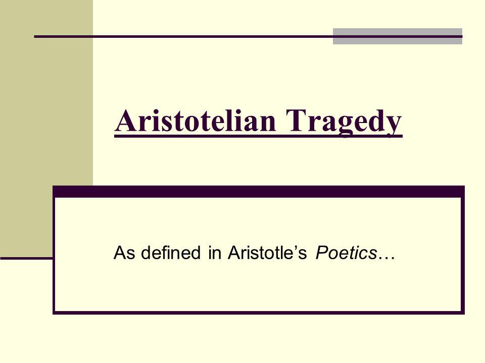 As defined in Aristotle's Poetics…