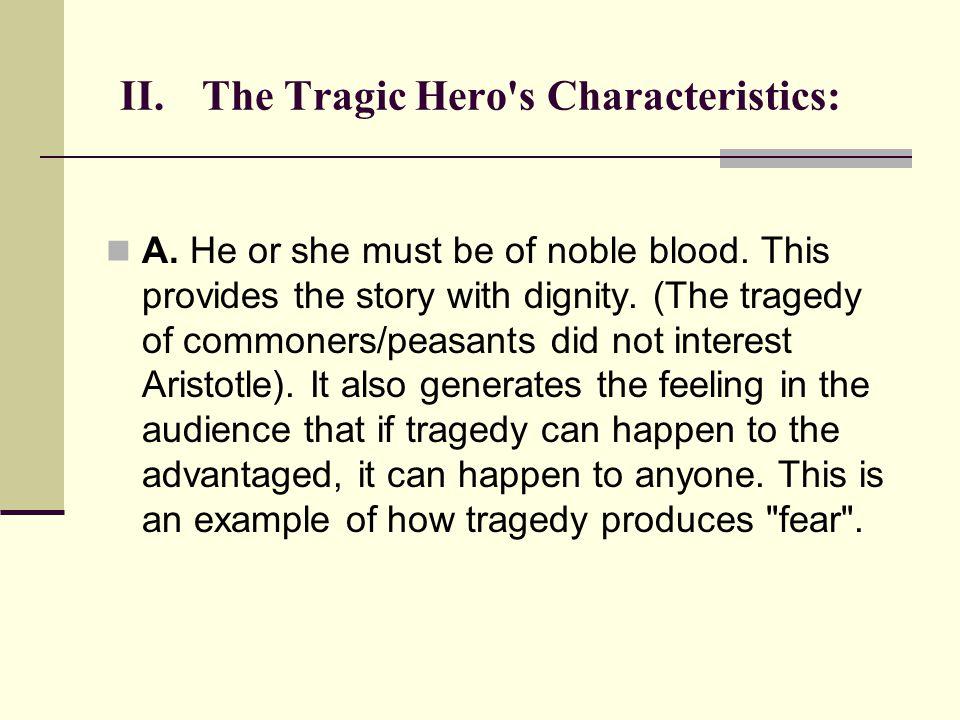 II. The Tragic Hero s Characteristics: