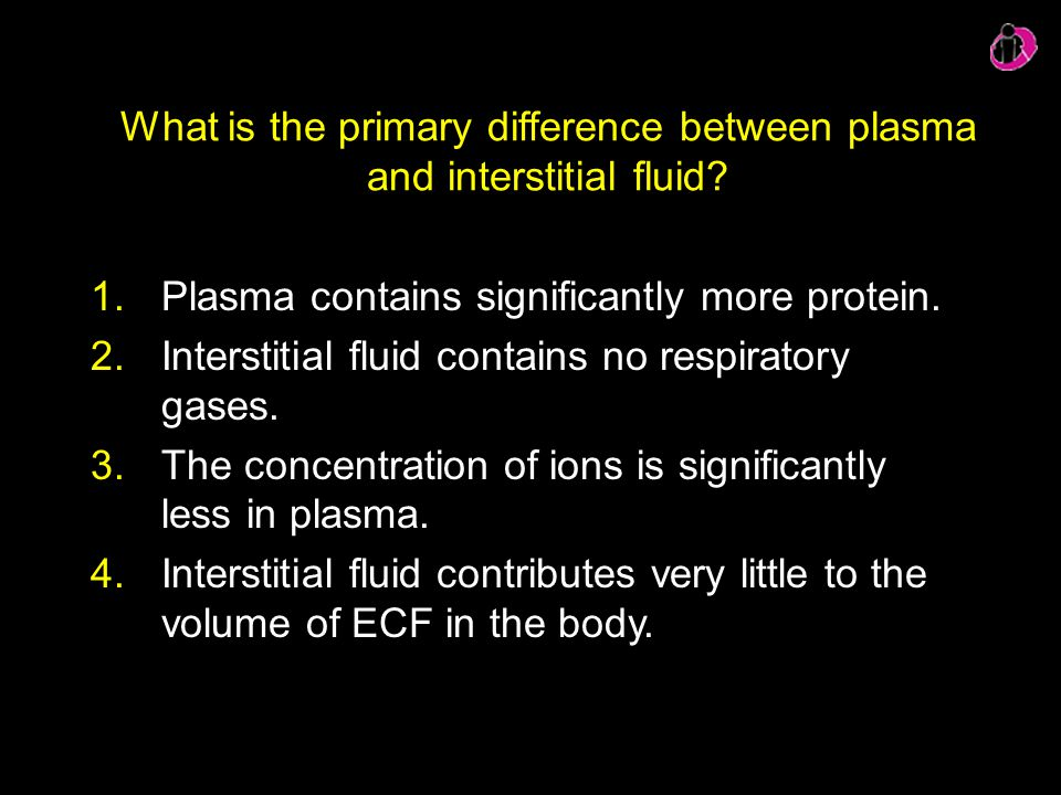 What is the primary difference between plasma and interstitial fluid