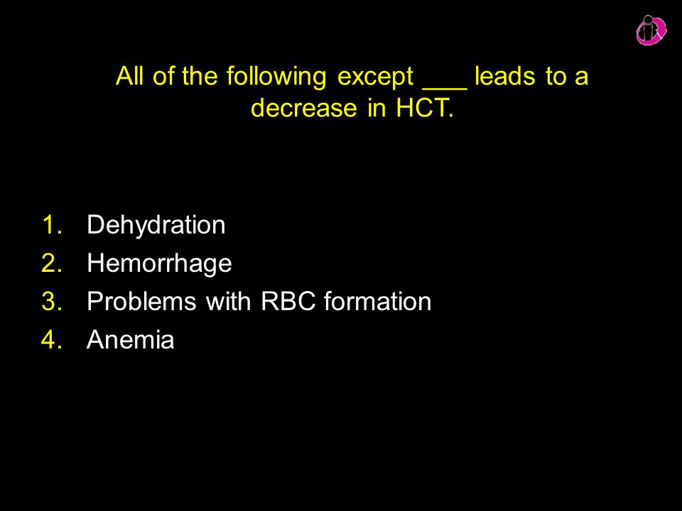 All of the following except ___ leads to a decrease in HCT.