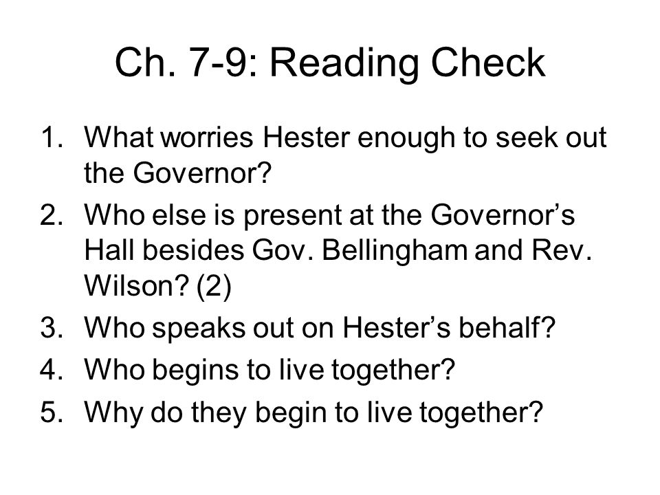 Ch. 7-9: Reading Check What worries Hester enough to seek out the Governor