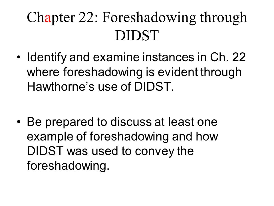 Chapter 22: Foreshadowing through DIDST
