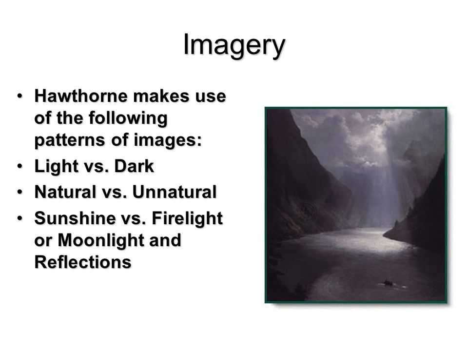 Imagery Hawthorne makes use of the following patterns of images: