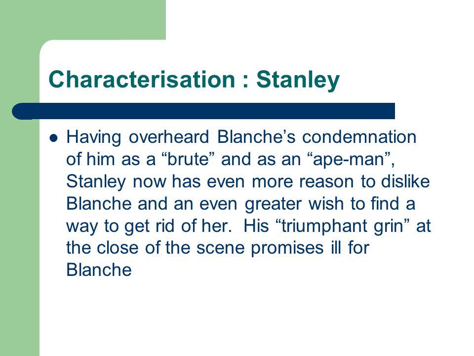Characterisation : Stanley