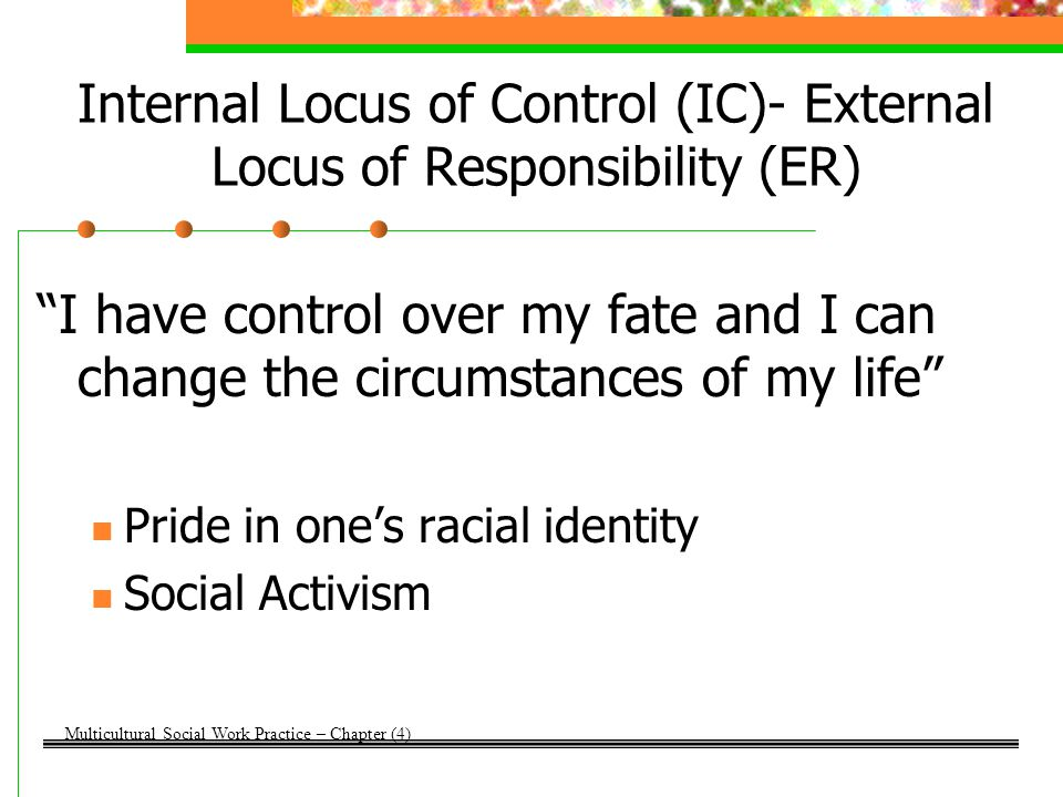 Internal Locus of Control (IC)- External Locus of Responsibility (ER)