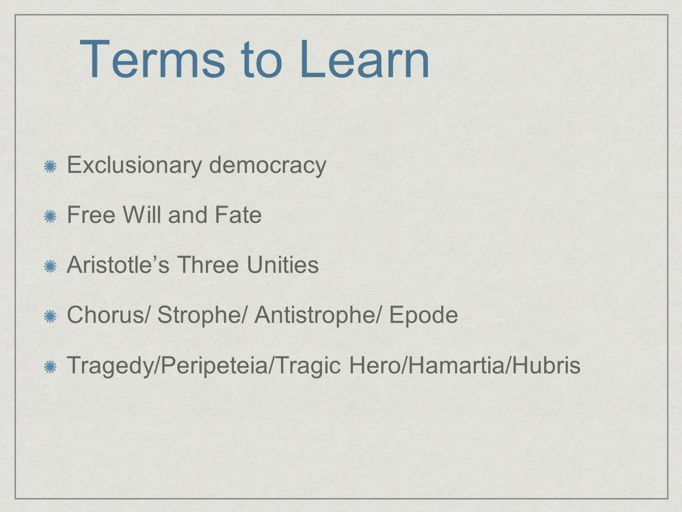 Terms to Learn Exclusionary democracy Free Will and Fate