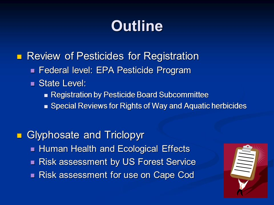 Outline Review of Pesticides for Registration Glyphosate and Triclopyr