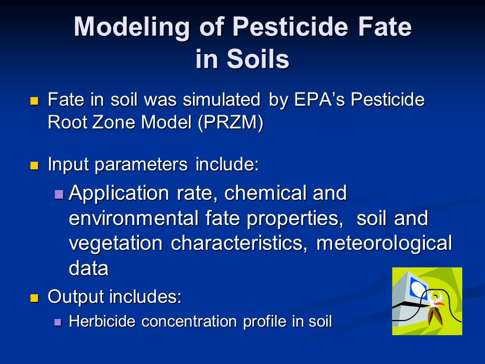 Modeling of Pesticide Fate in Soils