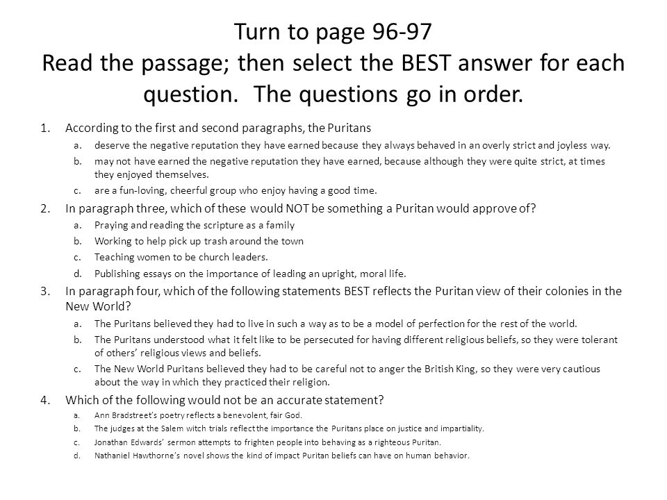 Turn to page 96-97 Read the passage; then select the BEST answer for each question. The questions go in order.