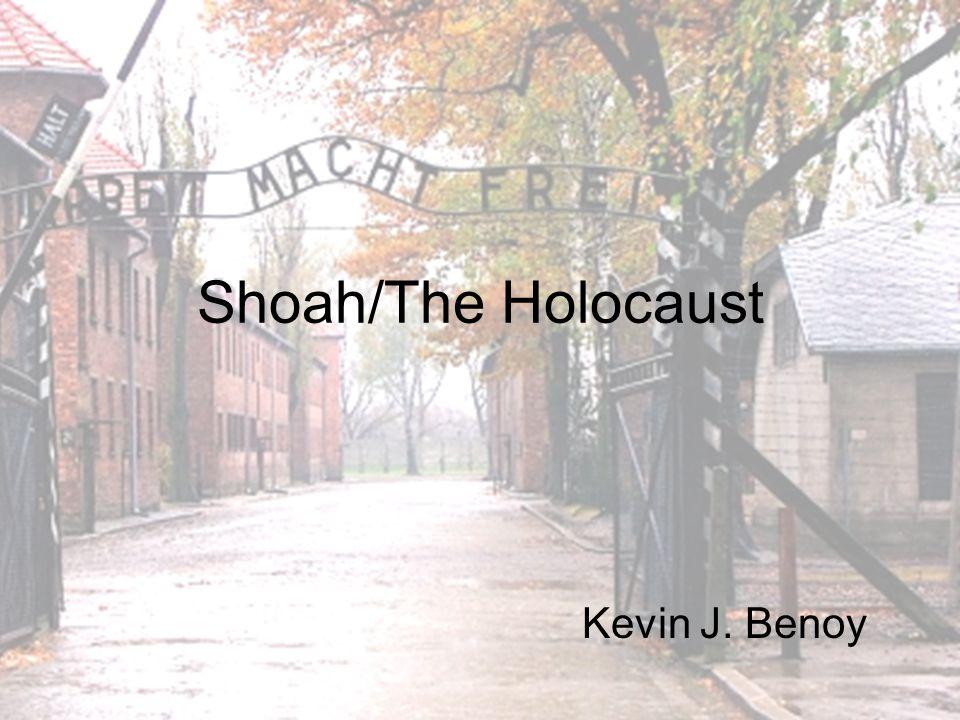 Shoah/The Holocaust Kevin J. Benoy