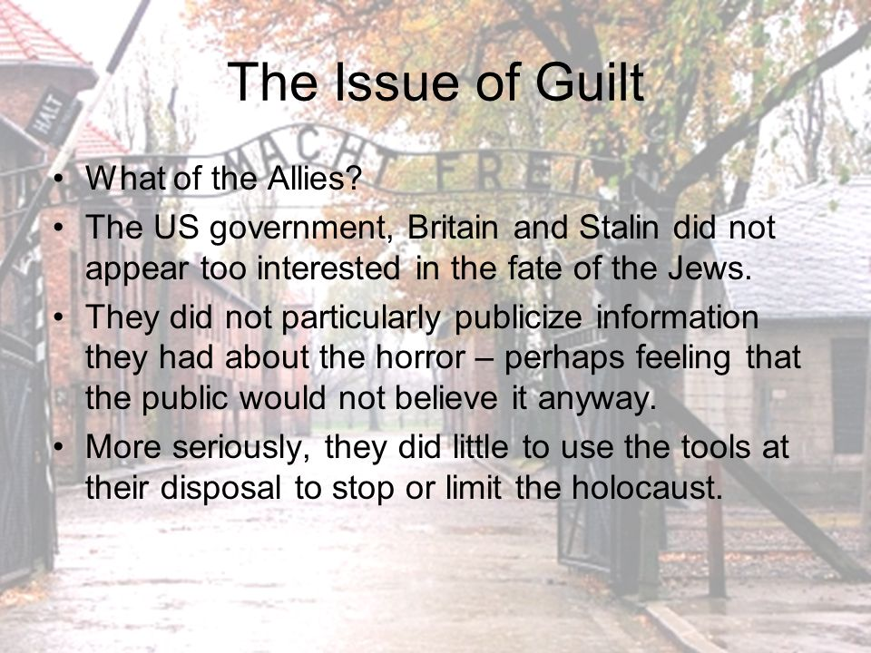 The Issue of Guilt What of the Allies