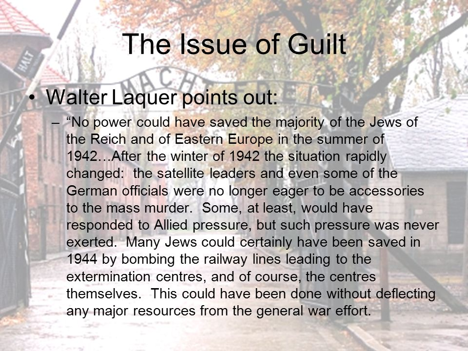 The Issue of Guilt Walter Laquer points out: