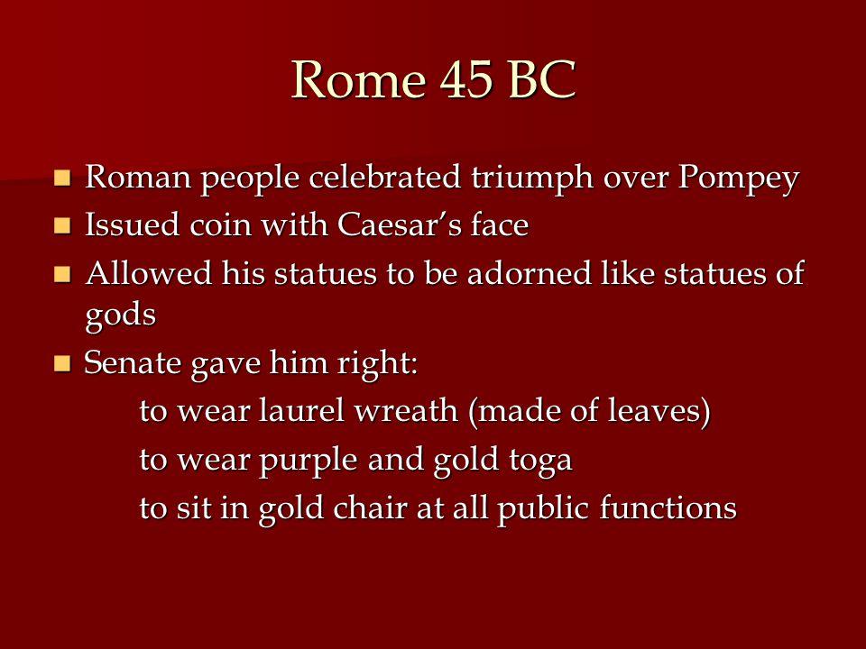 Rome 45 BC Roman people celebrated triumph over Pompey