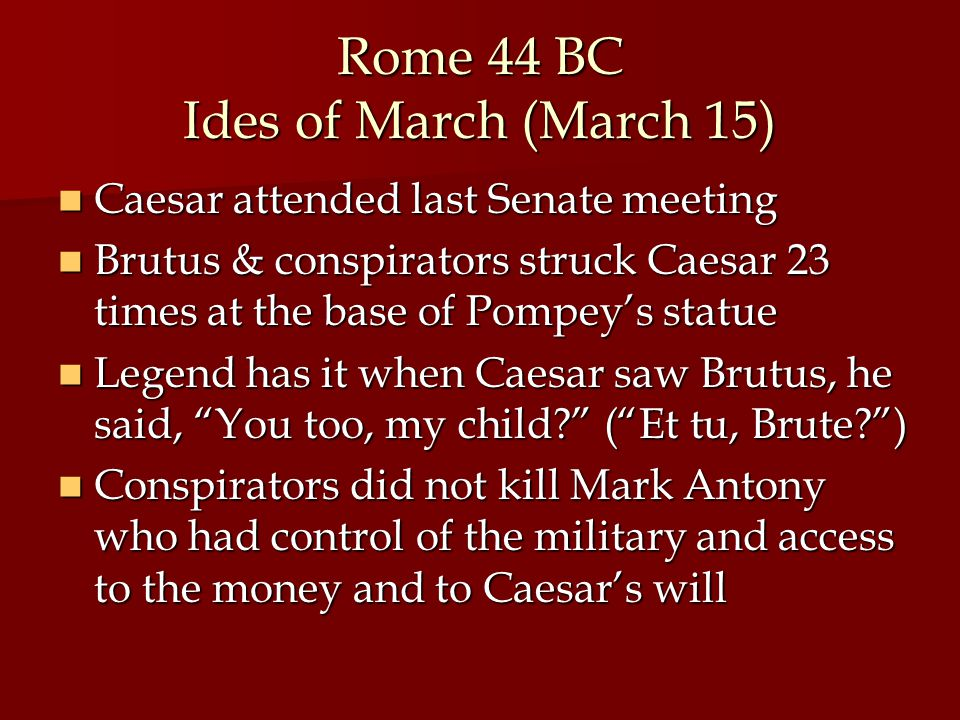 Rome 44 BC Ides of March (March 15)