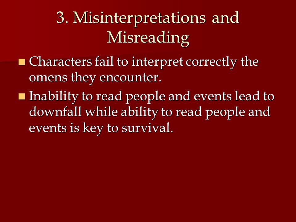 3. Misinterpretations and Misreading