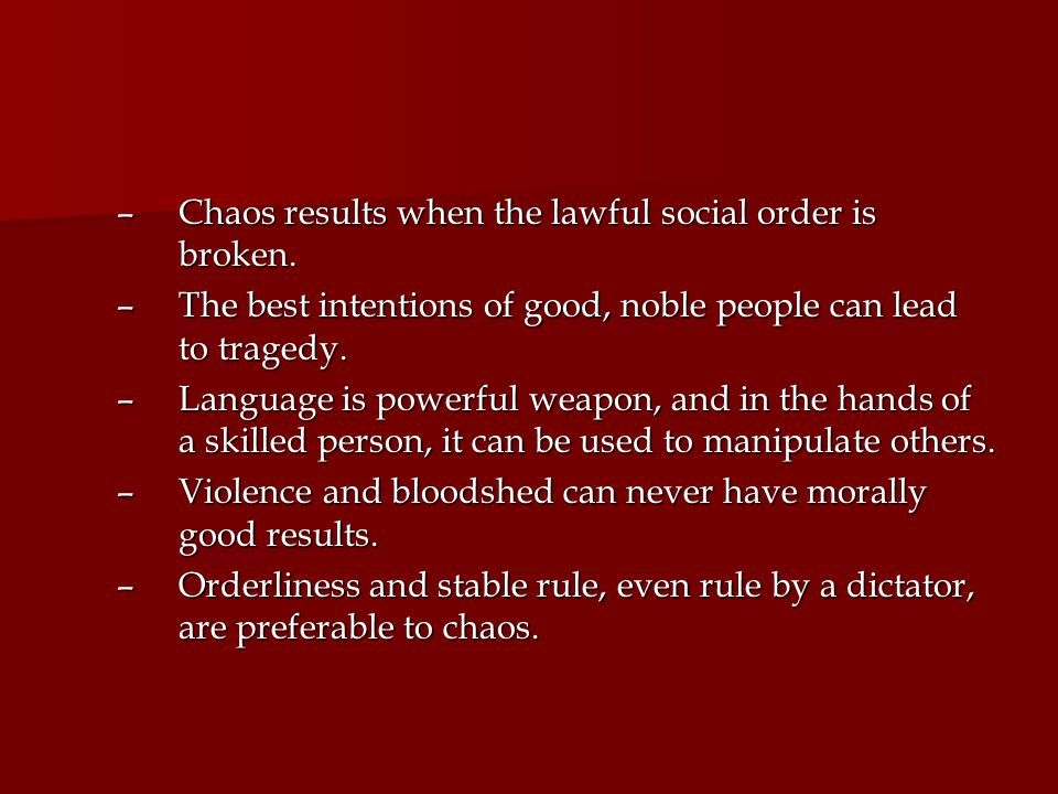 Chaos results when the lawful social order is broken.