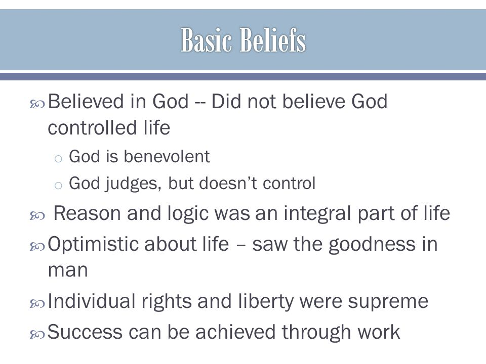 Basic Beliefs Believed in God -- Did not believe God controlled life
