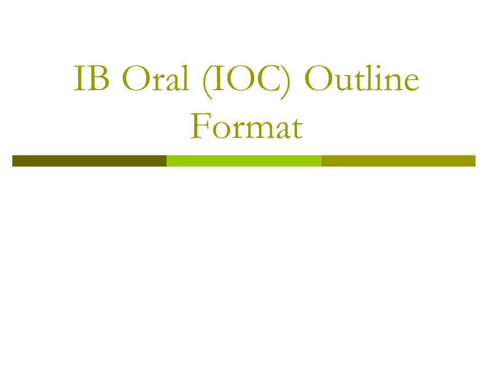 IB Oral (IOC) Outline Format