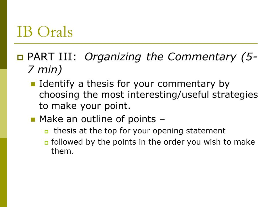 IB Orals PART III: Organizing the Commentary (5-7 min)
